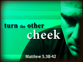 turn_the_other_cheek