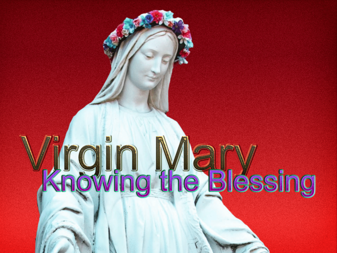 Virgin Mary - Knowing Blessing.png