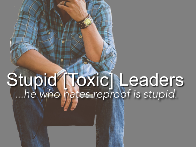 Stupid Toxic Leaders